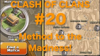 Clash of Clans Gameplay/Commentary part 20: Method to the Madness!
