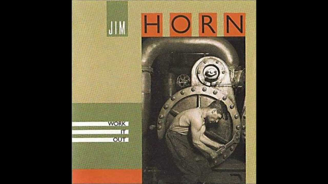 Jim Horn Work It Out Youtube