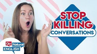 12 Conversation Killers People Won't Tell You - DON'T SAY THIS! | Go Natural English