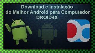 Droid4X - Download e Instalação do melhor Emulador de Android (PC)