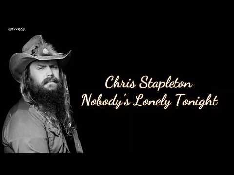 Chris Stapleton - Nobody's Lonely Tonight (Lyrics)
