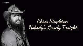 Chris Stapleton - Nobody's Lonely Tonight (Lyrics)