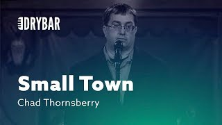 Small Town Problems. Chad Thornsberry