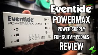 Eventide PowerMAX - The Ultimate Power Supply For Guitar Pedals?