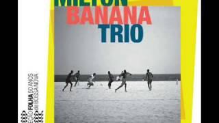 Milton Banana Trio - Serrado (Djavan)