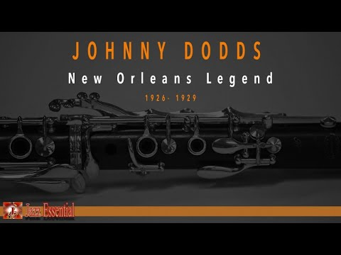 Johnny Dodds - New Orleans Legend
