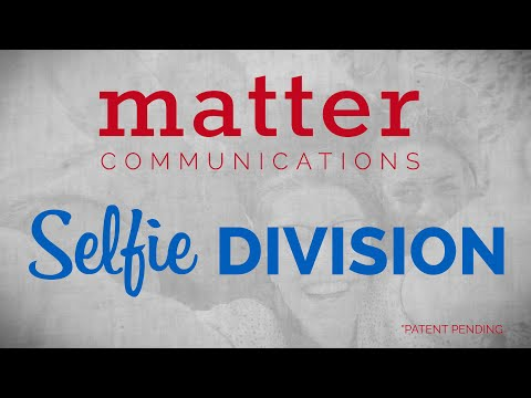 Matter Communications Launches Selfie Division
