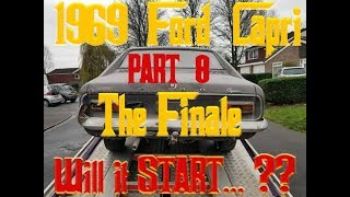1969 FORD CAPRI Barnfind - Will it start? - PART 8 ... The Finale !!