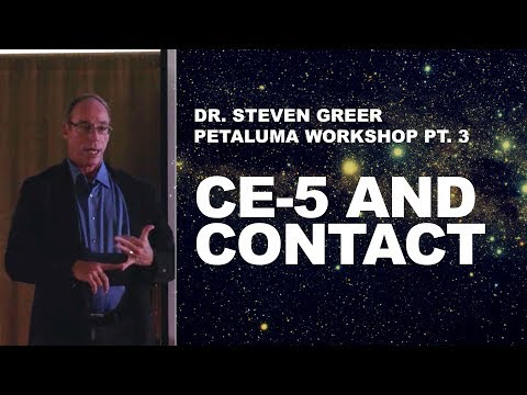 Steven Greer Petaluma Workshop Pt 3:  CE-5 & Contact