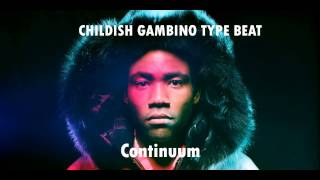Childish Gambino Type Beat- Continuum(Prod. SinApse)