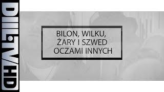 ZIN XX HG: Bilon, Wilku, Żary i Szwed oczami innych [DIIL.TV]