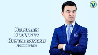 Nodirbek Xolboyev - Qaytmadingku | Нодирбек Холбоев - Кайтмадингку (jonli ijro) 2017