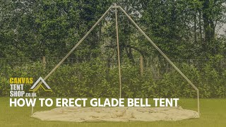How to erect tнe Glade Bell Tent
