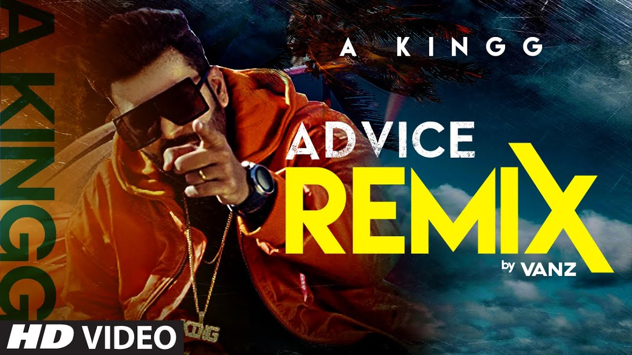 Advice - Remix | A Kingg | Vanz Artiste | JSB | Latest Punjabi Song 2020
