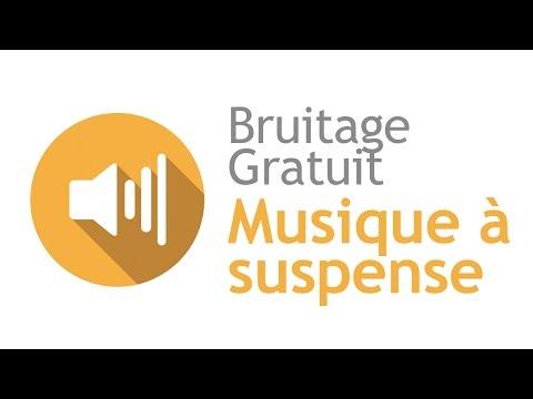 MUSIQUE A SUSPENSE - Bruitage Gratuit