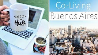 Living in Buenos Aires, Argentina - Nomad Hub Coliving for Digital Nomads, Remote Workers & Expats