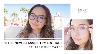 Gambar cover New Glasses Try On Haul | EyeBuyDirect x Alexis Ricecakes