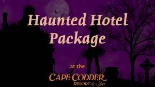 the haunted hotel package at the cape codder resort spa