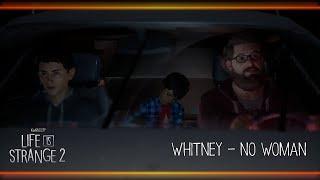 Whitney - No Woman [Life is Strange 2]