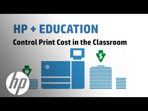 Control Print Costs in the Classroom - HP for Education