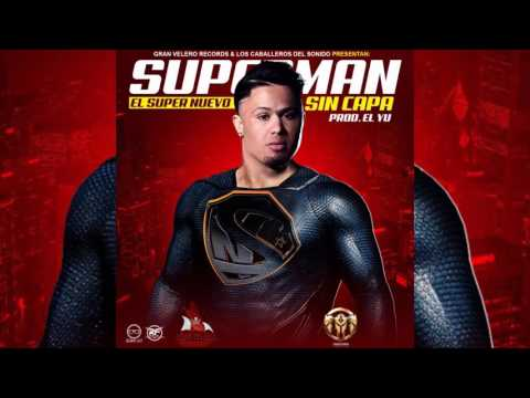 El Super Nuevo - Superman Sin Capa [Official Audio