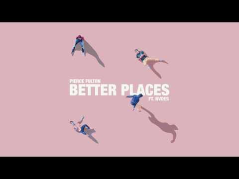 Pierce Fulton - Better Places feat. NVDES
