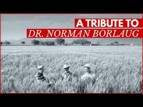 A Tribute to Dr. Norman Borlaug