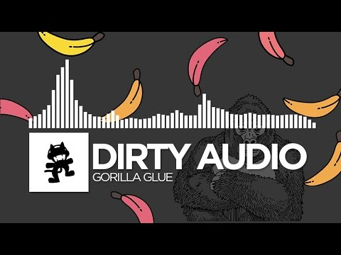 Dirty Audio - Gorilla Glue [Monstercat Release]
