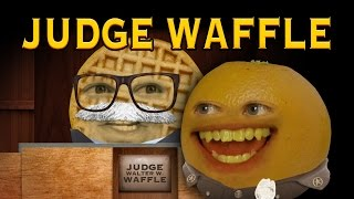 Annoying Orange - JUDGE WAFFLE! (feat. Alex Wassabi & Joe Nation)