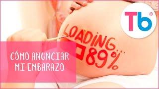 Cómo anunciar mi embarazo | Ideas originales y divertidas para anunciar mi embarazo