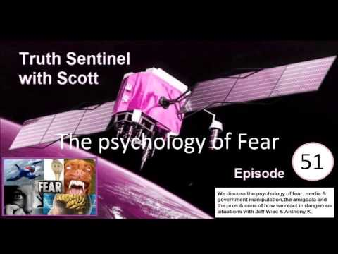 Truth Sentinel with Scott episode 51 (The psychology of fear with Jeff Wise)