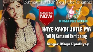 Full Dj Remix kumauni song||maya upadhay Song |dj mukesh&mohit