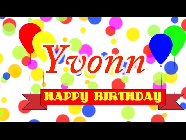 Happy Birthday Yvonn Song