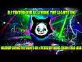 DJ TIKTOK VIRAL🎧 LIVING THE LIGHTS ON x PACARKU DI TIKUNG TEMAN x BAD LIAR   MASHUP REMIX TERBARU🎶