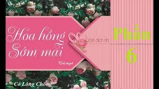 [Cỏ Lông Chông] Hoa Hồng Sớm Mai - Lâm Địch Nhi - Phần 6 thumbnail