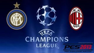 PES 2013 - Gameplay ITA - UEFA Champions League - Semifinale - Inter vs Milan - Andata