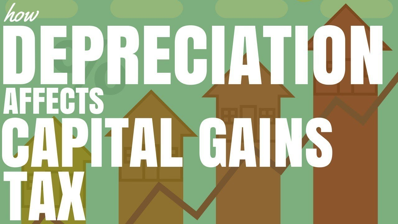 how depreciation affects capital gains tax (ep115) - youtube