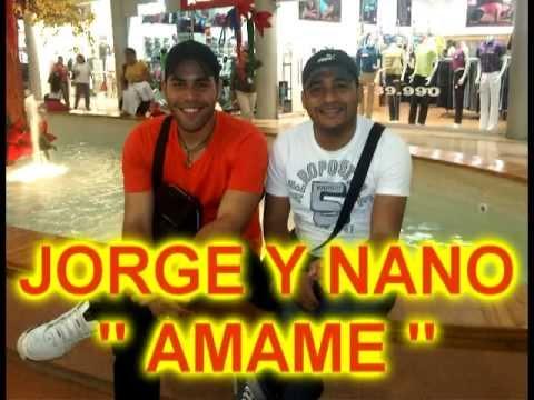 "JORGE Y NANO "" AMAME """