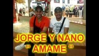 JORGE Y NANO