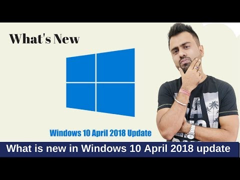 What is new in Windows 10 April 2018 update version 1803