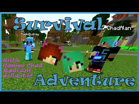 Survival Adventure with Gamer Chad, RadioJH, and Dollastic