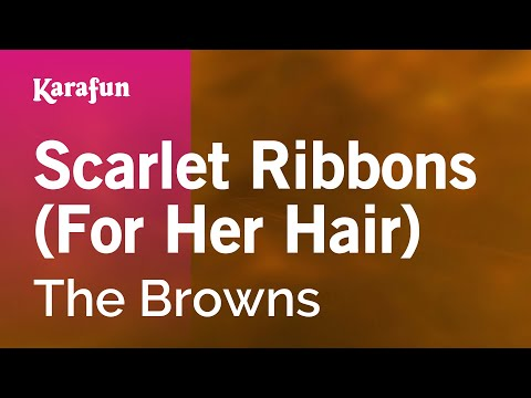 Karaoke Scarlet Ribbons (For Her Hair) - The Browns *
