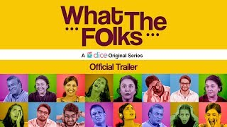 What The Folks (6 Episodes) | Web Series | Dice Media