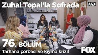 Masada Tarhana Çorbası ve kıyma krizi! Zuhal Topal'la Sofrada 76. Bölüm
