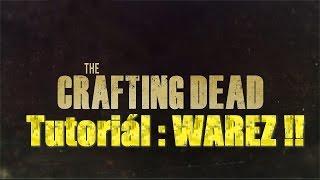 ♦Tutoriál♦ Ako nainštalovať Crafting Dead pre WAREZ !!♦
