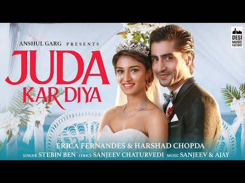 JUDA KAR DIYA - Erica Fernandes & Harshad Chopda   Stebin Ben   Anshul Garg   Sanjeev - Ajay