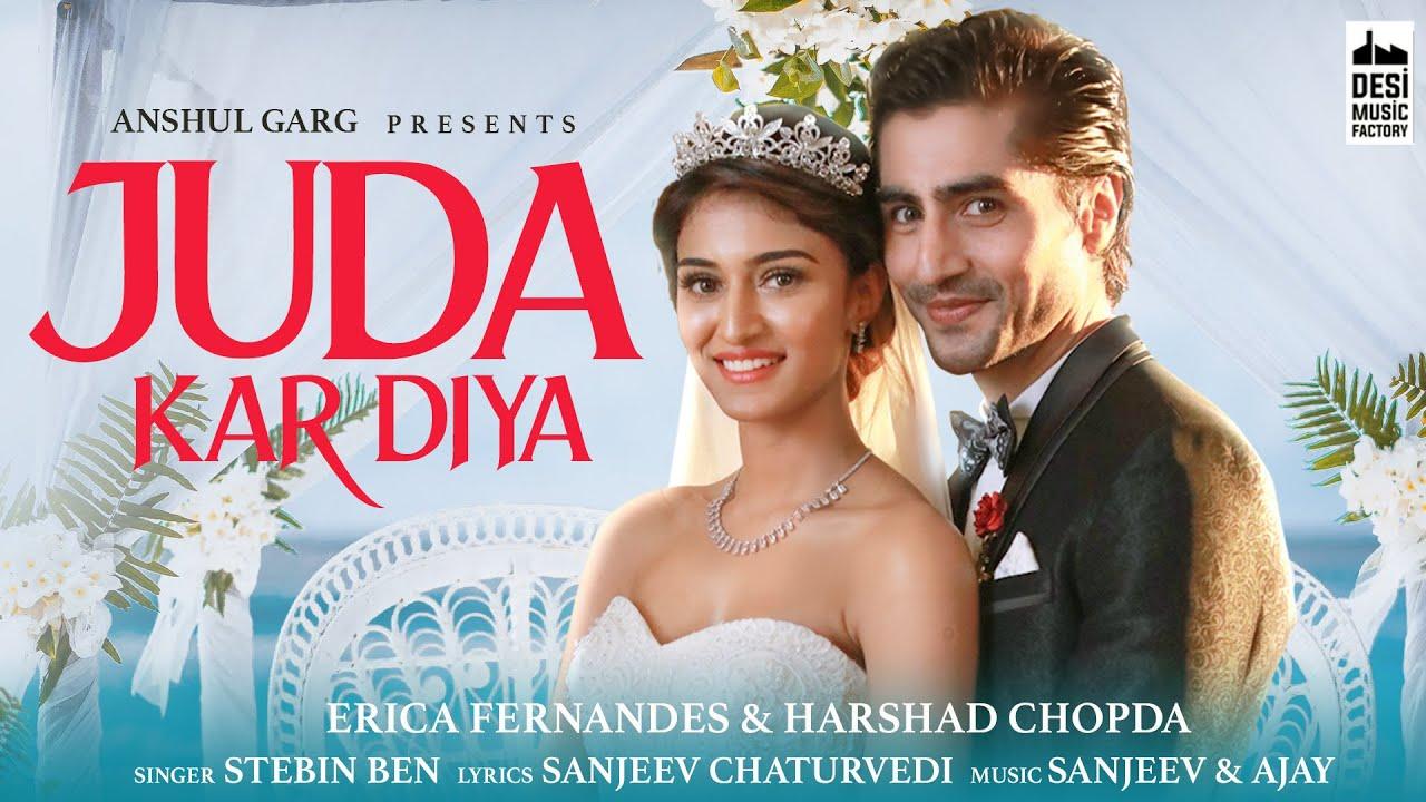 Download JUDA KAR DIYA - Erica Fernandes & Harshad Chopda | Stebin Ben | Anshul Garg | Sanjeev - Ajay