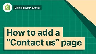 How To Add A Contact Us Page || Shopify Help Center 2019