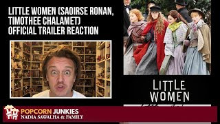 LITTLE WOMEN Official Trailer (Saoirse Ronan, Timothee Chalamet) The Popcorn Junkies Reaction