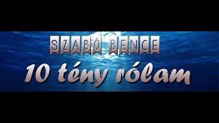 10 tény rólam | Szabó Bence